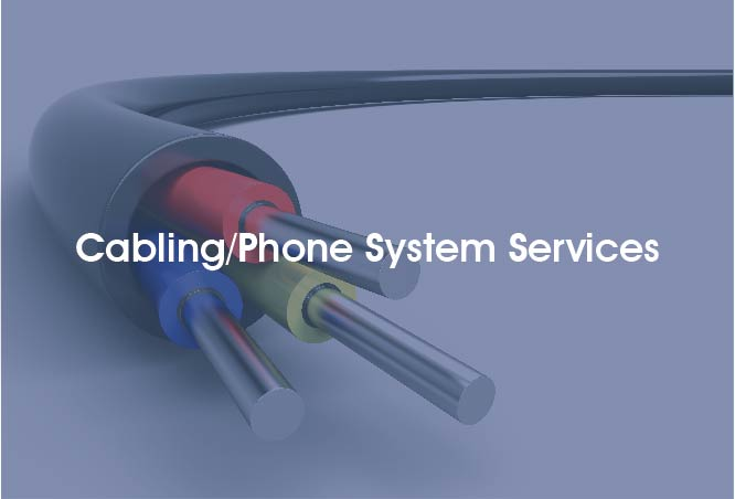 CABLING/PHONE SYSTEM SERVICES