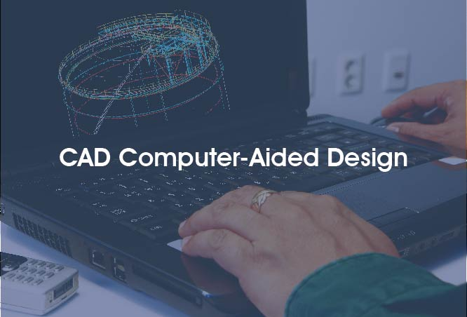 CAD COMPUTER-AIDED DESIGN
